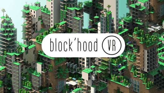 Block'hood VR ya está disponible para su compra