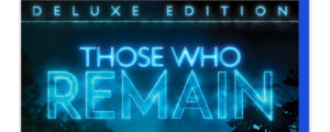 Those Who Remain-Deluxe Edition