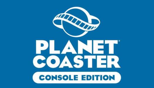 Planet Coaster: Console Edition presenta su diario de desarrollo